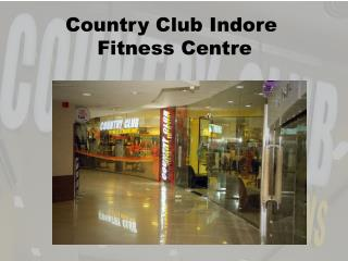 Country Club Indore � Fitness Centre