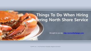 Things To Do When Hiring Catering North Shore Service