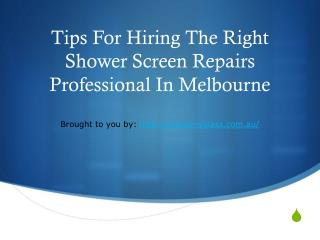 Tips For Hiring The Right Shower Screen Repairs Professional In Melbou