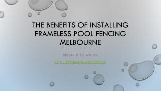 The Benefits Of Installing Frameless Pool Fencing Melbourne