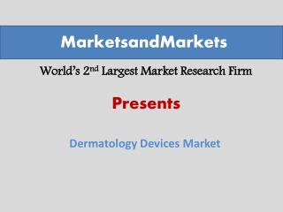 Dermatology Devices Market worth $11,337.0 Million by 2019
