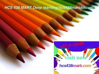 HCS 438 MART Deep learning/hcs438martdotcom