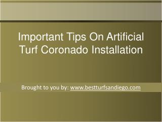 Important Tips On Artificial Turf Coronado Installation