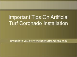 Important Tips On Artificial Turf Coronado Installation
