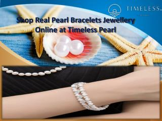 Shop Real Pearl Bracelets Jewellery Online at Timeless Pearl