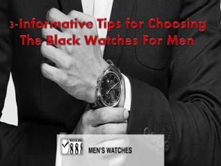 3-Informative Tips for Choosing The Black Watches For Men
