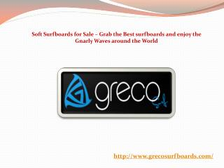 Soft Surfboards for Sale – Grab the Best surfboards and enjoy the Gnarly Waves aroundthe World