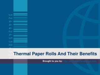 Thermal Paper Rolls And Their Benefits