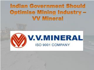 Indian Government Should Optimise Mining Industry – VV Mineral