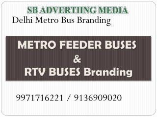 Delhi Metro Bus Branding,9971716221