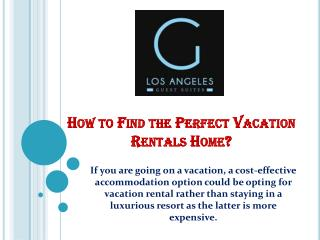 How to Find the Perfect Vacation Rentals Home?
