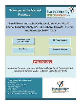 Small Bone and Joint Orthopedic Devices Market - Global Industry Analysis, Size, Market Trends, and Forecast 2015 - 2023