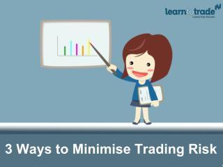 3 Ways to Minimise Trading Risk