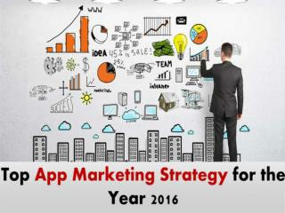 Latest App Marketing Strategies to Get Maximum Users for your App