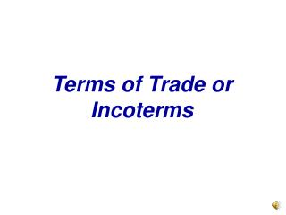 Terms of Trade or Incoterms