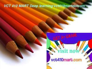 VCT 410 MART Deep learning/vct410martdotcom