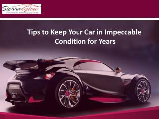 Tips to keep your Car in Impeccable Condition for Years