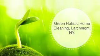Green Home Cleaning, Larchmont,NY