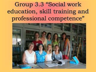 Group 3.3  Social work education, skill training and professional competence