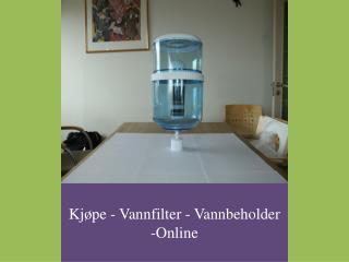 Kjøpe - Vannfilter - Vannbeholder -Online