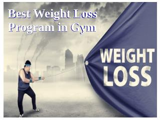 Best Weight Loss Program In Gym For Men & Women