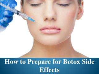 Advanced Dermatology Reviews - How to Prepare for Botox Side Effects