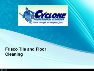 Frisco Tile and Floor  Cleaning