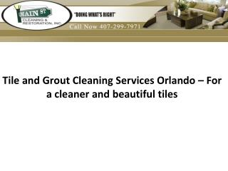 Tile and Grout Cleaning Services Orlando – For a cleaner and beautiful tiles
