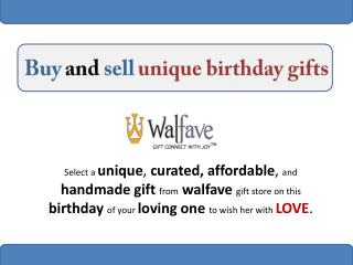 Buy and sell unique birthday gifts for her – Walfave