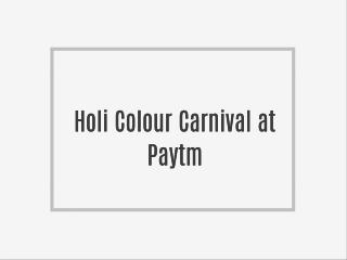 Holi Colour Carnival at Paytm