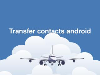 Transfer contacts android