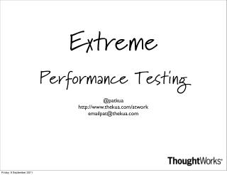 Extreme Performance Testing
