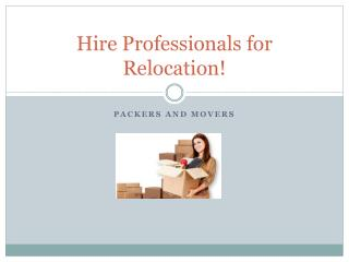 Reasons to hire Professional Packers and Movers in mumbai