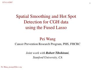 Spatial Smoothing and Hot Spot Detection for CGH data  using the Fused Lasso