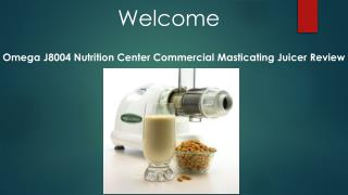 Omega J8004 Nutrition Center Commercial Masticating Juicer Review