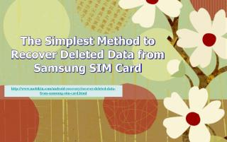 The Simplest Method to Recover Deleted Data From Samsung Sim Card
