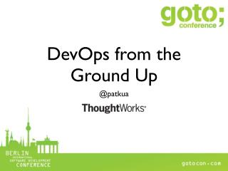 DevOps from the Ground Up