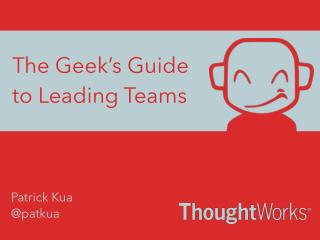 The Geek's Guide to Leading Teams
