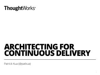 Architecting For Continuous Delivery