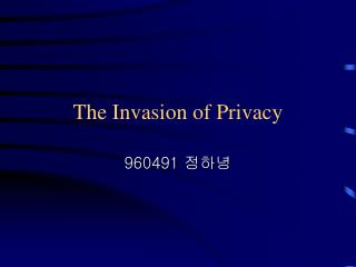 The Invasion of Privacy