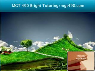 MGT 490 Bright Tutoring/mgt490.com