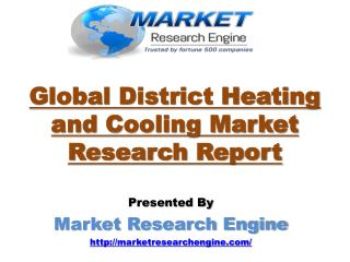 Global District Heating and Cooling Market is Expected to reach US$ 238.88 billion by 2023