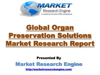 Global Organ Preservation Solutions Market is set to Grow at a CAGR of 15.9% from 2016 to 2023 – by Market Research Engi