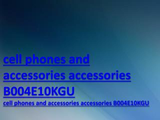 cell phones and accessories accessories B004E10KGU