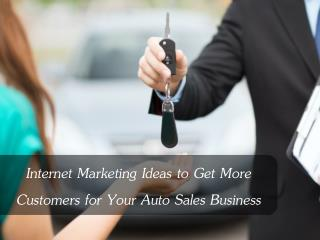 Internet Marketing Ideas to Get More Customers for Your Auto Sales Business