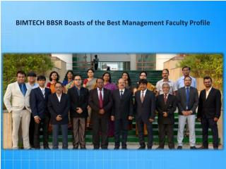 BIMTECH BBSR Boasts of the Best Management Faculty Profile