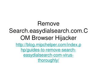 Remove Search.easydialsearch.com.COM Browser Hijacker