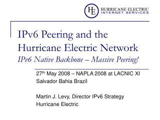 IPv6 Peering and the Hurricane Electric Network IPv6 Native Backbone   Massive Peering