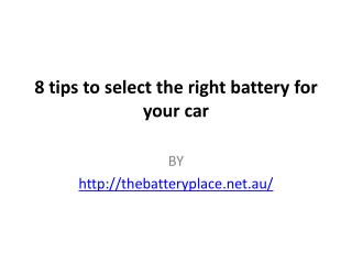 8 tips to select the right battery for your car
