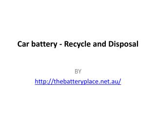 Car battery - Recycle and Disposal